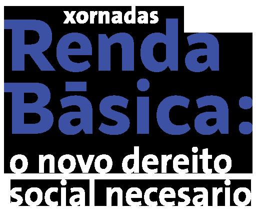 Renda Básica: o novo dereito social necesario
